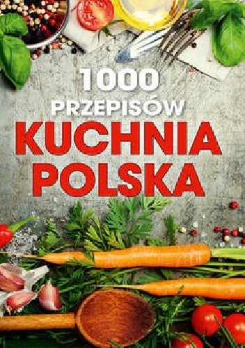 Okładka książki 1000 przepisów Kuchnia polska