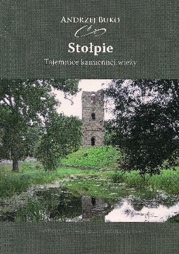 Okładka książki Stołpie. Tajemnice kamiennej wieży