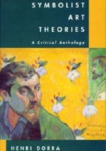 Okładka książki Symbolist Art Theories: A Critical Anthology