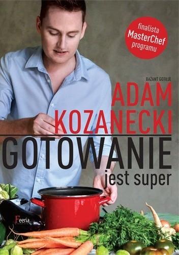 Okładka książki Gotowanie jest super!