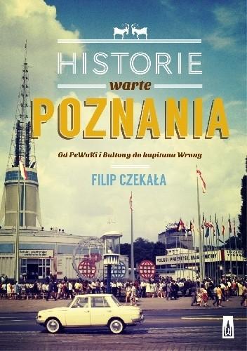 Okładka książki Historie warte Poznania. Od Pewuki i Baltony do kapitana Wrony