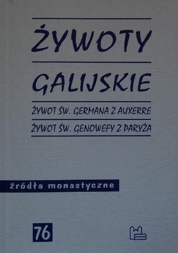 Okładka książki Żywoty galijskie. Żywot św. Germana z Auxerre. Żywot św. Genowefy z Paryża