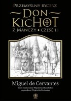 Przemyślny rycerz Don Kichot z Manczy. Część II