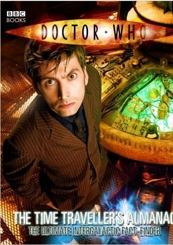 Okładka książki Doctor Who The time traveller's almanac, the ultimate intergalactic fact-finder