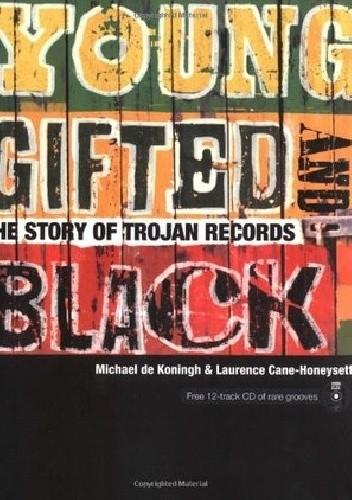 Okładka książki Young, Gifted, and Black: The Story of Trojan Records