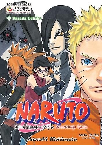 Okładka książki Naruto: Siódmy Hokage i Księżyc Szkarłatnego Kwiatu.