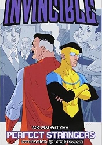 Okładka książki Invincible Vol 3: Perfect Strangers