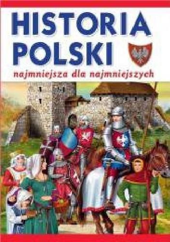 Okładka książki Najmniejsza historia Polski dla najmłodszych