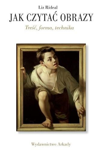 Okładka książki JAK CZYTAĆ OBRAZY. Treść, forma, technika