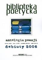 Antologia poezji. Debiuty 2006