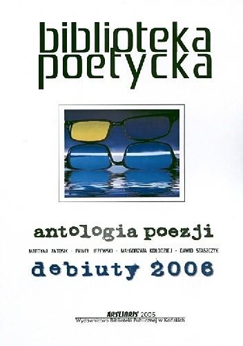 Okładka książki Antologia poezji. Debiuty 2006