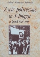 Życie polityczne w Elblągu w latach 1945-1948