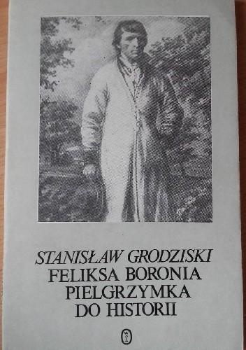 Okładka książki Feliksa Boronia pielgrzymka do historii