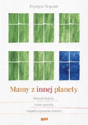 Okładka książki Mamy z innej planety. Historie kobiet, które urodziły niepełnosprawne dziecko