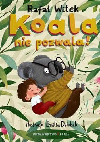 Okładka książki Koala nie pozwala!