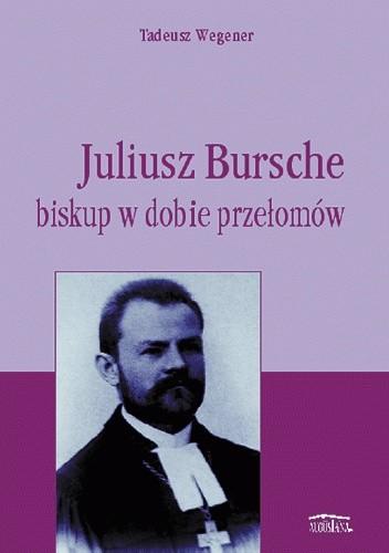 Okładka książki Juliusz Bursche. Biskup w dobie przełomu