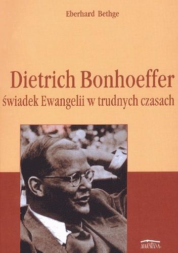 Okładka książki Dietrich Bonhoeffer świadek Ewangelii w trudnych czasach
