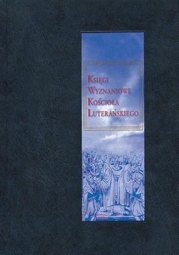 Okładka książki Księgi wyznaniowe Kościoła luterańskiego