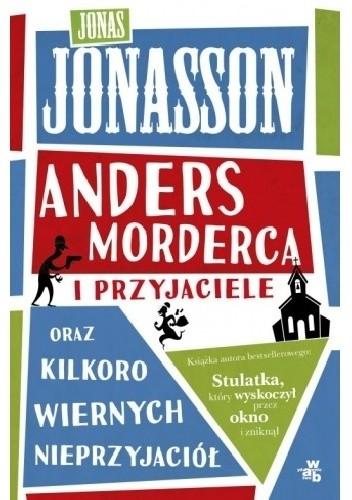 Okładka książki Anders morderca i przyjaciele oraz kilkoro wiernych nieprzyjaciół