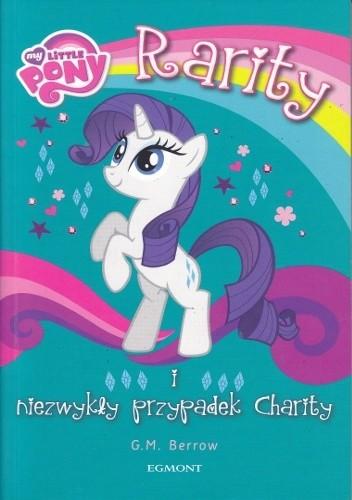 Okładka książki Rarity i niezwykły przypadek Charity