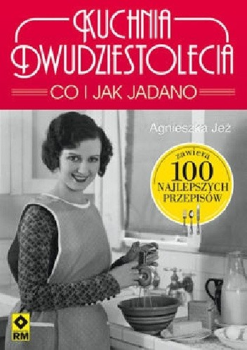 Okładka książki Kuchnia dwudziestolecia. Co i jak jadano