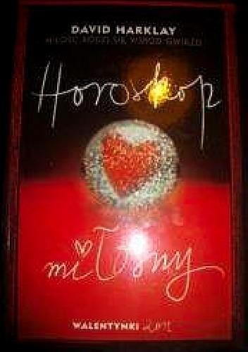 Okładka książki Miłość rodzi się wśród gwiazd. Horoskop miłosny.