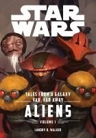 Star Wars Tales From a Galaxy Far, Far Away Volume I: Aliens