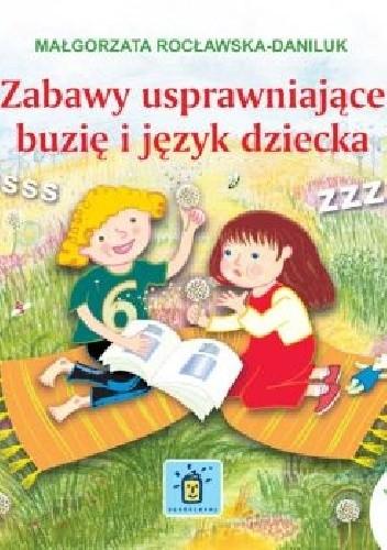 Okładka książki Zabawy usprawniajace buzię i język dziecka