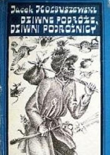 Okładka książki Dziwne podróże, dziwni podróżnicy