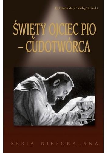 Okładka książki Święty Ojciec Pio - Cudotwórca