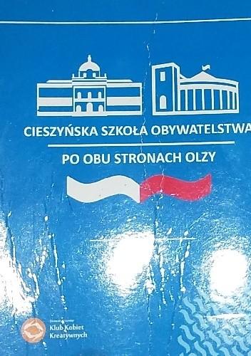 Okładka książki Cieszyńska Szkoła Obywatelstwa. Po obu stronach Olzy