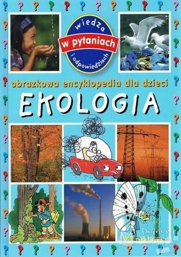 Okładka książki Obrazkowa encyklopedia dla dzieci. Ekologia