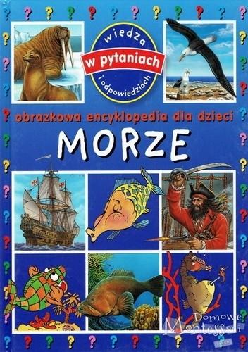 Okładka książki Obrazkowa encyklopedia dla dzieci. Morze