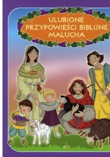 Okładka książki Ulubione przypowieści biblijne malucha