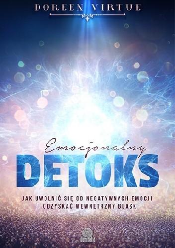 Okładka książki Emocjonalny detoks. Jak uwolnić się od negatywnych emocji i odzyskać swój wewnętrzny blask