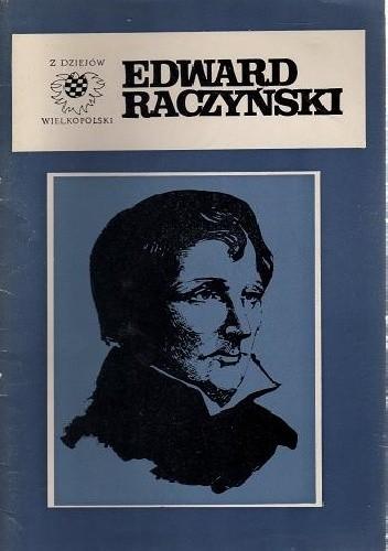Okładka książki Edward Raczyński 1786-1845