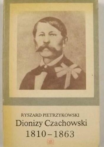 Okładka książki Dionizy Czachowski 1810-1863