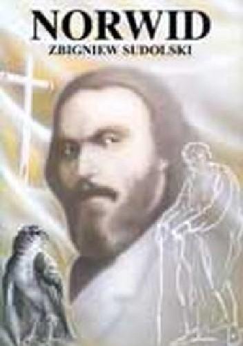Okładka książki Norwid. Opowieść biograficzna