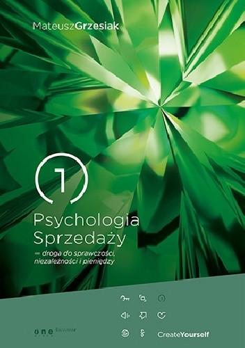 Okładka książki Psychologia sprzedaży – droga do sprawczości, niezależności i pieniędzy