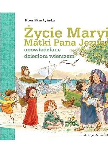 Okładka książki Życie Maryi Matki Pana Jezusa opowiedziane dzieciom wierszem