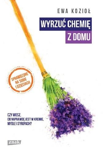 Okładka książki Wyrzuć chemię z domu