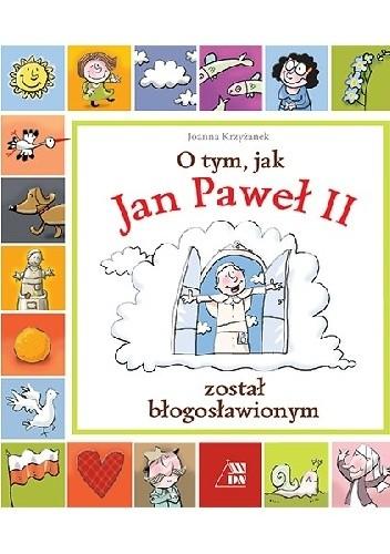 Okładka książki O tym, jak Jan Paweł II został błogosławionym