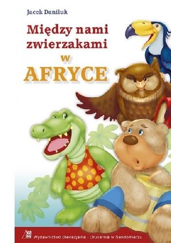 Okładka książki Między nami zwierzakami w Afryce
