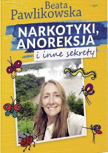 Okładka książki Narkotyki, anoreksja i inne sekrety