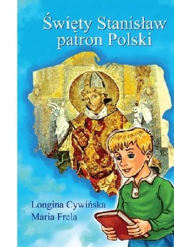 Okładka książki Święty Stanisław patron Polski