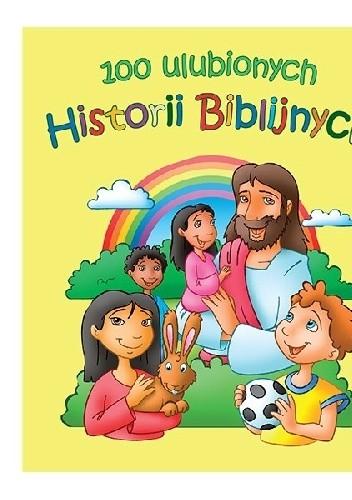 Okładka książki 100 ulubionych historii biblijnych