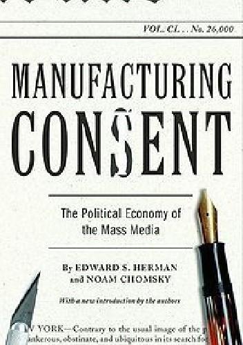 Okładka książki Manufacturing Consent: The Political Economy of the Mass Media