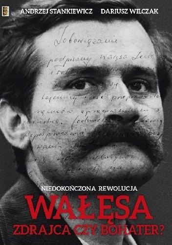 Okładka książki Wałęsa. Zdrajca czy bohater?