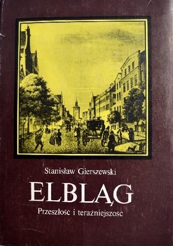 Okładka książki Elbląg. Przeszłość i teraźniejszość