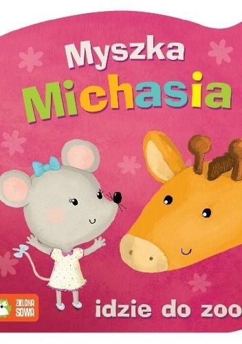 Okładka książki Myszka Michasia idzie do zoo